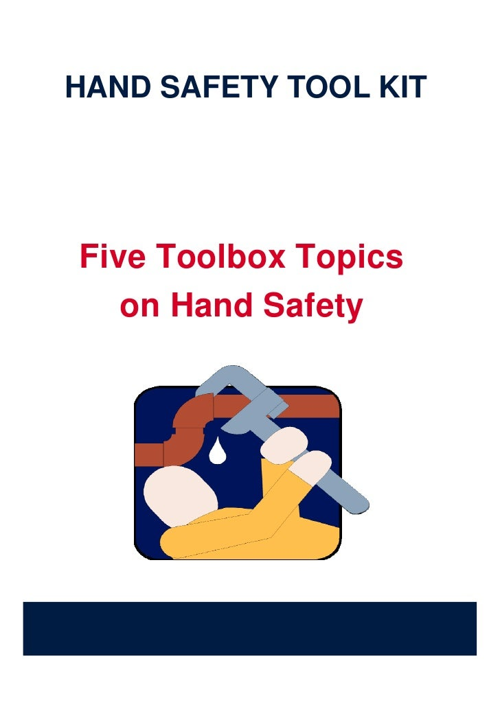 HAND SAFETY TOOL KIT     Five Toolbox Topics    on Hand Safety