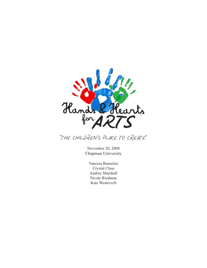 """Hands &Hearts         for             AR TS """"THE CHILDREN'S PLACE TO CREATE""""           November 20, 2008          Chapman ..."""