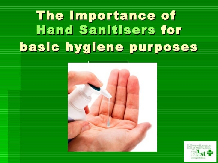 The Importance of  Hand Sanitisers  for basic hygiene purposes