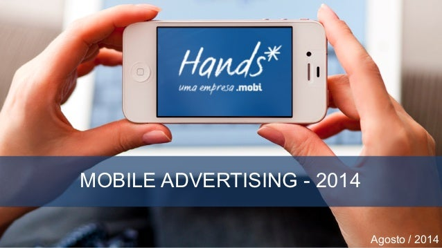 MOBILE ADVERTISING  CLUSTER VIDEOS  MOBILE ADVERTISING - 2014  2014  Agosto / 2014