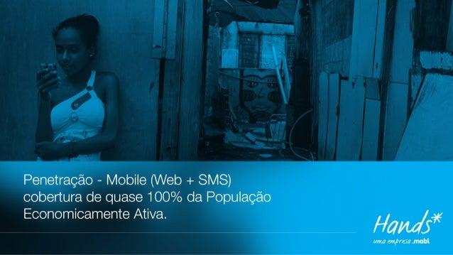 SEGMENTAÇÃO - TECNOLOGIA  TIPO DE APARELHO: FABRICANTE  SISTEMA: IOS, ANDROID, W8  REDE: EDGE, 3G, 4G, WIFI  OPERADORA: TI...