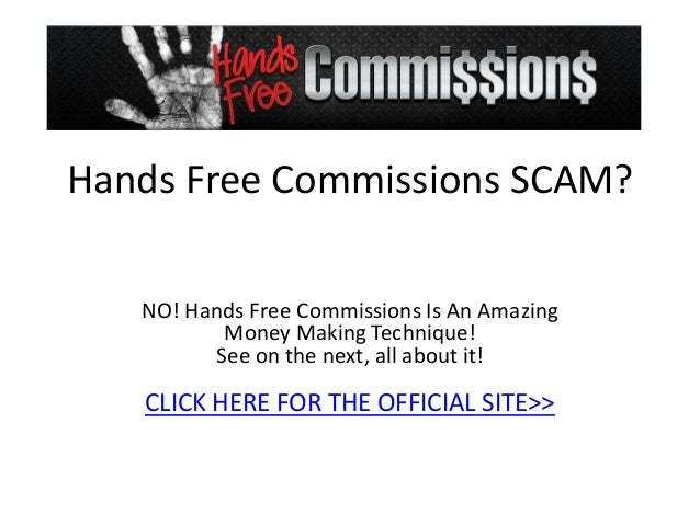 Hands Free Commissions SCAM?   NO! Hands Free Commissions Is An Amazing          Money Making Technique!         See on th...