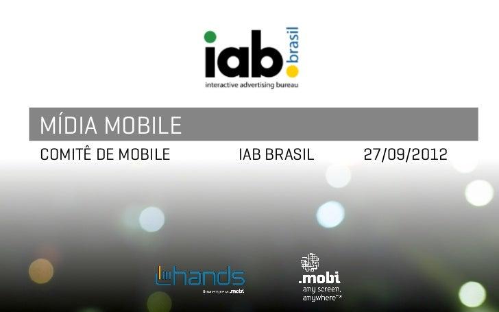 MÍDIA MOBILECOMITÊ DE MOBILE   IAB BRASIL   27/09/2012
