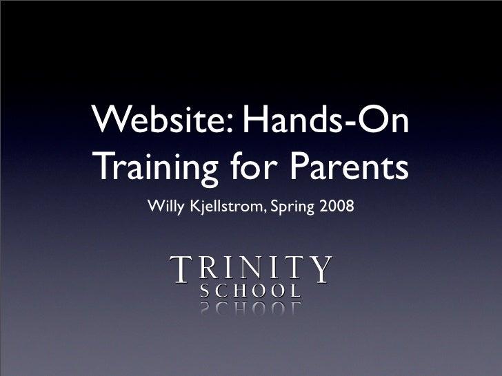 Website: Hands-On Training for Parents    Willy Kjellstrom, Spring 2008