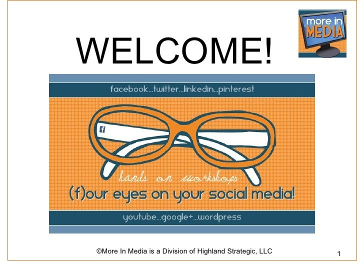 WELCOME!©More In Media is a Division of Highland Strategic, LLC   1