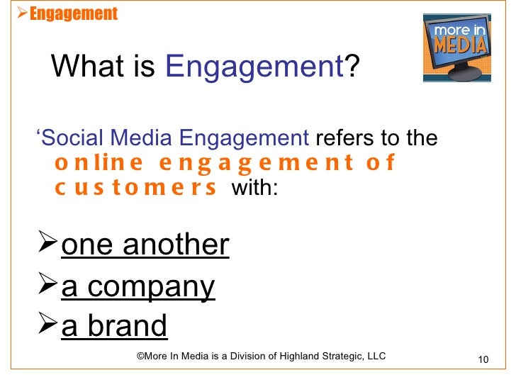 Engagement   What is Engagement?  'Social Media Engagement refers to the    o n lin e e n g a g e m e n t o f    c u s t ...