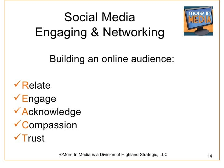 Social Media    Engaging & Networking      Building an online audience: Relate Engage Acknowledge Compassion Trust   ...
