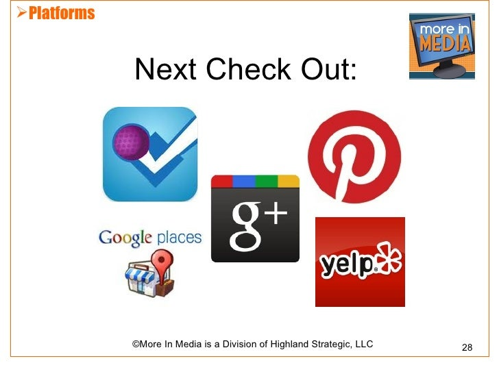 Platforms             Next Check Out:             ©More In Media is a Division of Highland Strategic, LLC   28