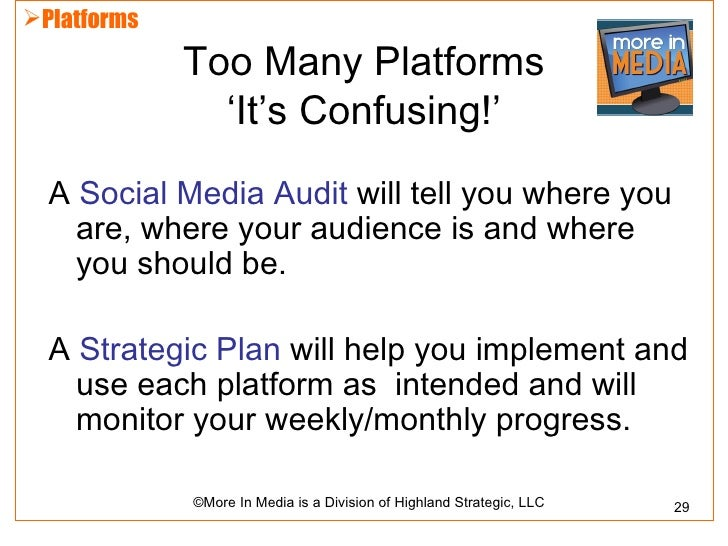 Platforms             Too Many Platforms               'It's Confusing!'  A Social Media Audit will tell you where you   ...