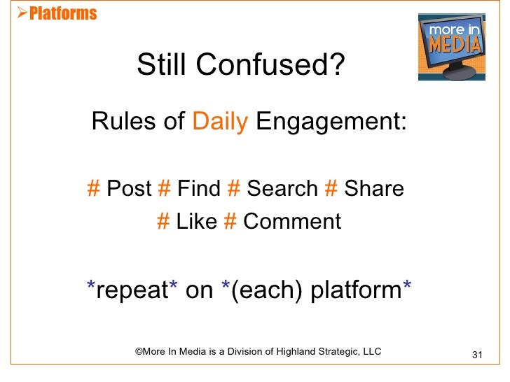 Platforms             Still Confused?         Rules of Daily Engagement:        # Post # Find # Search # Share           ...
