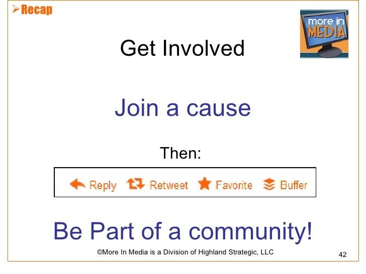 Recap                  Get Involved                 Join a cause                               Then:         Be Part of a...