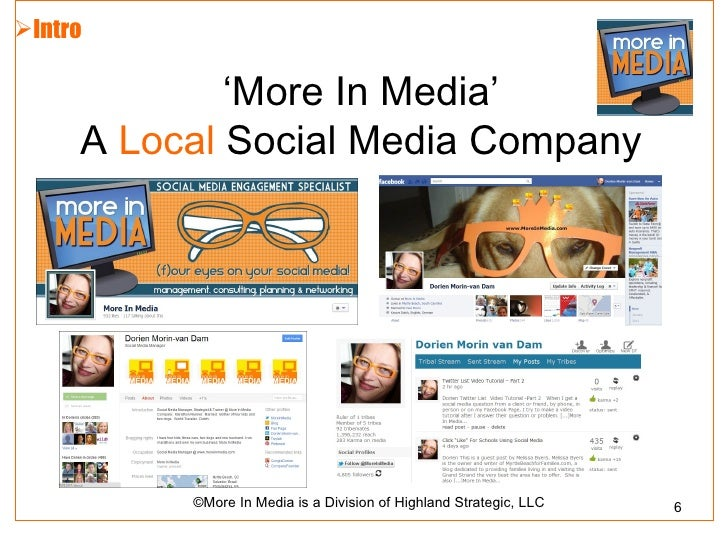 Intro             'More In Media'     A Local Social Media Company          ©More In Media is a Division of Highland Stra...