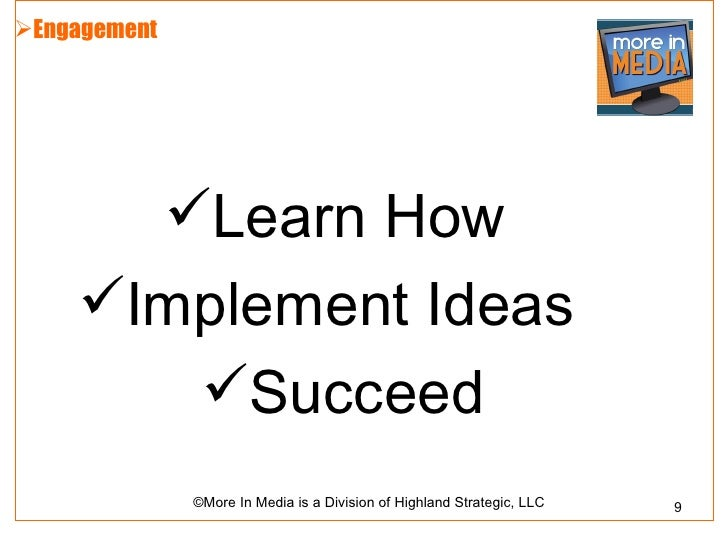 Engagement              Learn How    Implement Ideas       Succeed              ©More In Media is a Division of Highla...