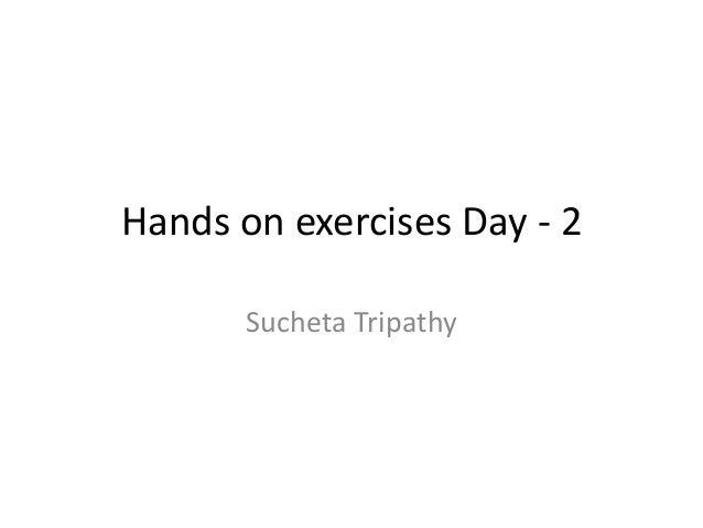 Hands on exercises Day - 2 Sucheta Tripathy