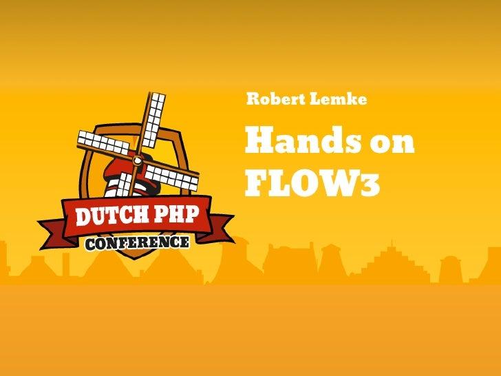 Robert LemkeHands onFLOW3