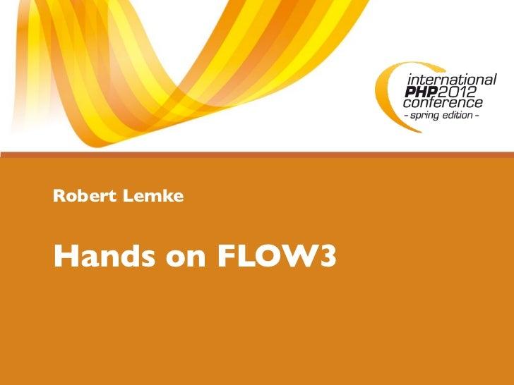 Robert LemkeHands on FLOW3