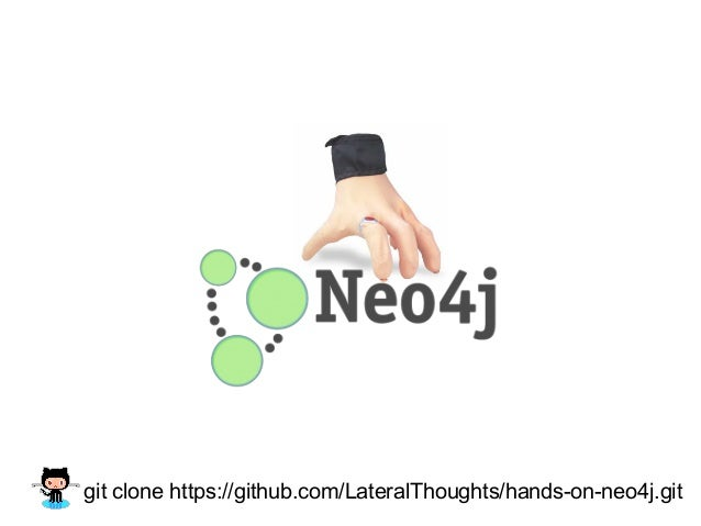 git clone https://github.com/LateralThoughts/hands-on-neo4j.git