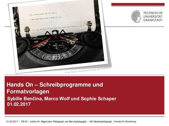 01.02.2017 | FB 03 | Institut für Allgemeine Pädagogik und Berufspädagogik | AB Medienpädagogik | Hands On Workshop Sybill...