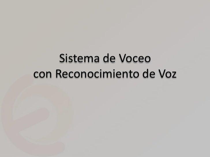 Sistema de Voceocon Reconocimiento de Voz