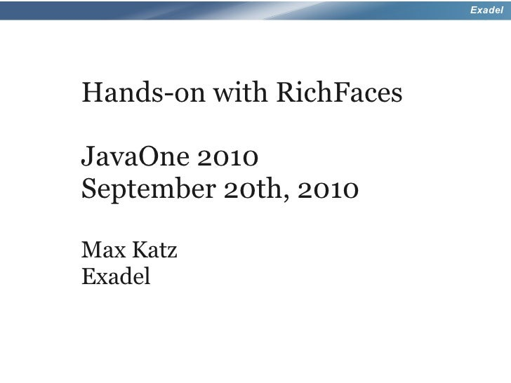 Hands On With Rich Faces 4 - JavaOne 2010