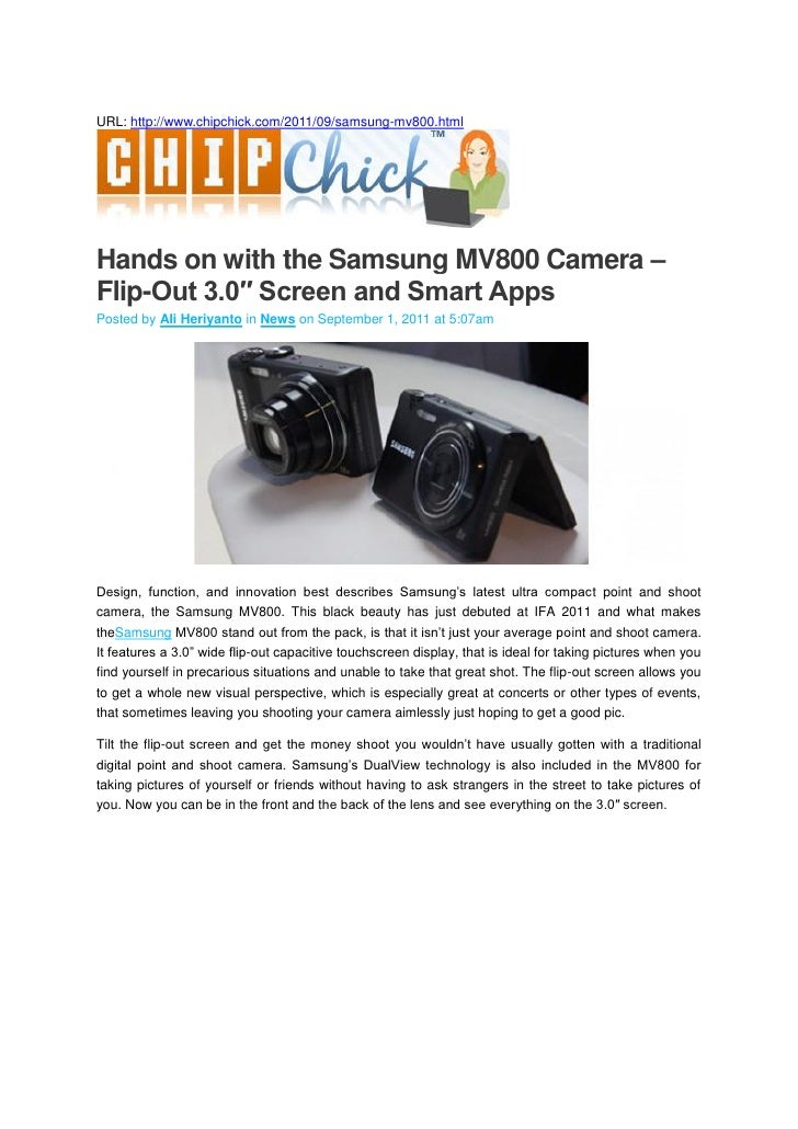 URL: http://www.chipchick.com/2011/09/samsung-mv800.htmlHands on with the Samsung MV800 Camera –Flip-Out 3.0″ Screen and S...