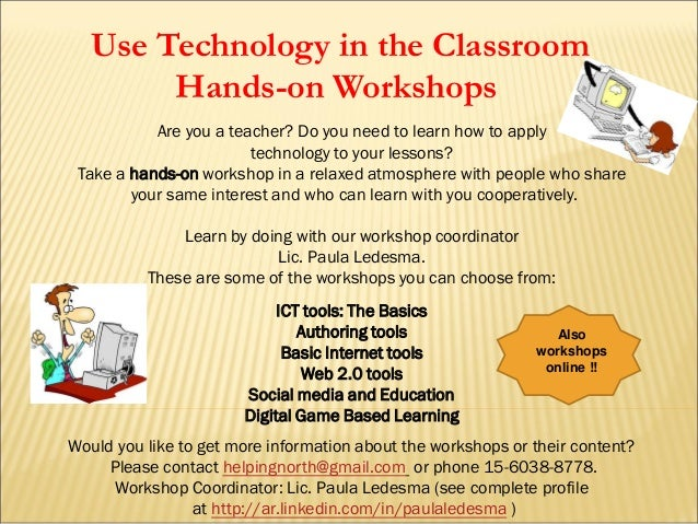 Are you a teacher? Do you need to learn how to apply technology to your lessons? Take a hands-on workshop in a relaxed atm...