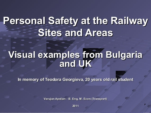 Personal Safety at the RailwayPersonal Safety at the Railway Sites and AreasSites and Areas Visual examples from BulgariaV...