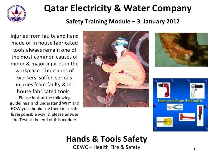 Qatar Electricity & Water Company   Safety Training Module – 3. January 2012 Hands & Tools Safety QEWC – Health Fire & Saf...