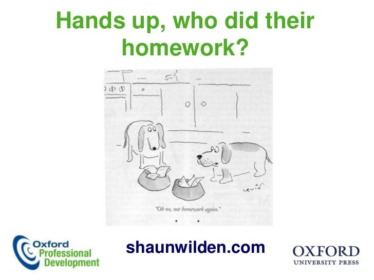 Hands up, who did their homework? <br />shaunwilden.com<br />
