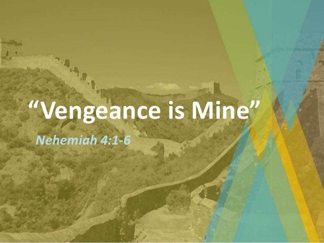 """Vengeance is Mine""Nehemiah 4:1-6"