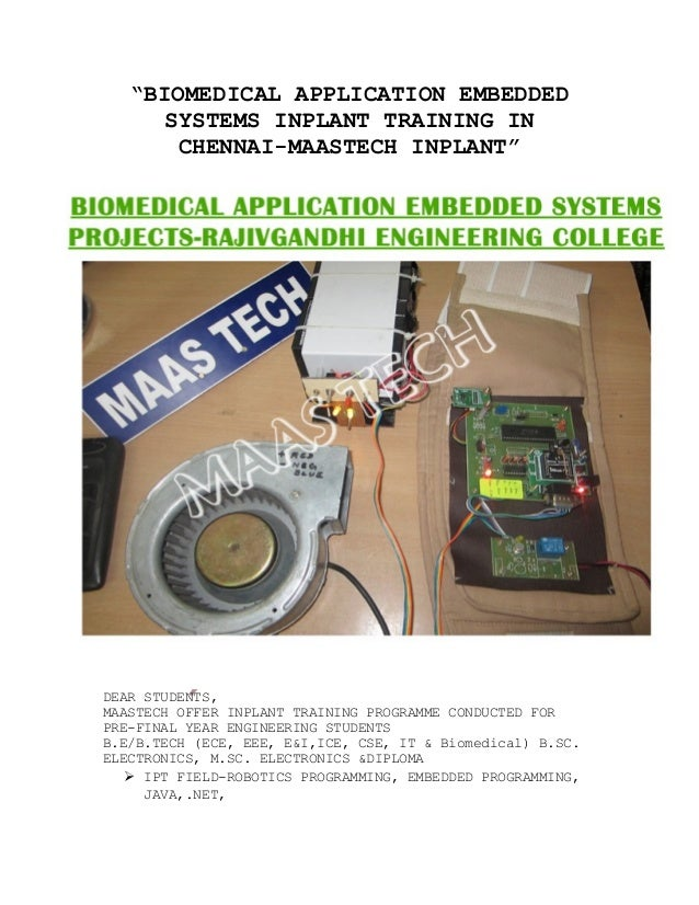"""""""BIOMEDICAL APPLICATION EMBEDDED SYSTEMS INPLANT TRAINING IN CHENNAI-MAASTECH INPLANT"""" DEAR STUDENTS, MAASTECH OFFER INPLA..."""