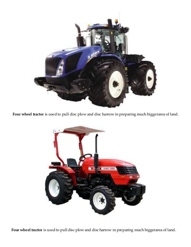 Uses Of Four Wheel Tractor : Hand tractor is used to pull a plow and harrow in