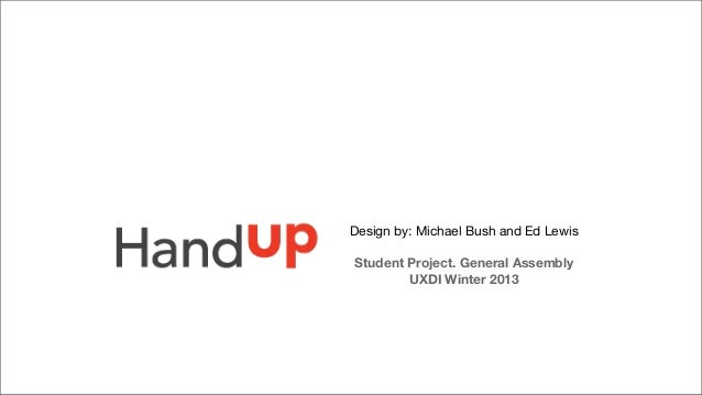 Design by: Michael Bush and Ed Lewis Student Project. General Assembly UXDI Winter 2013