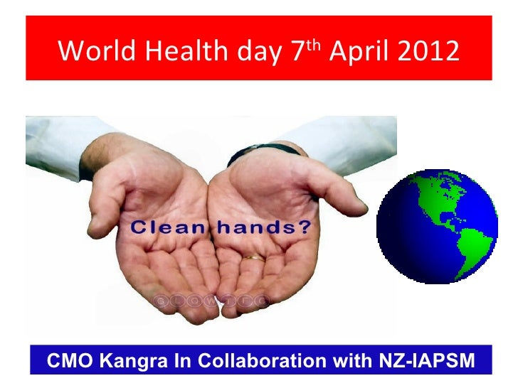 World Health day 7 April 2012                        thCMO Kangra In Collaboration with NZ-IAPSM