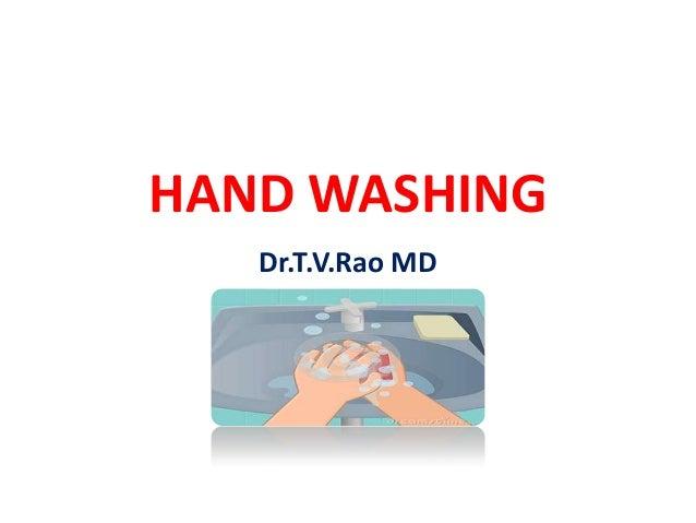HAND WASHING Dr.T.V.Rao MD