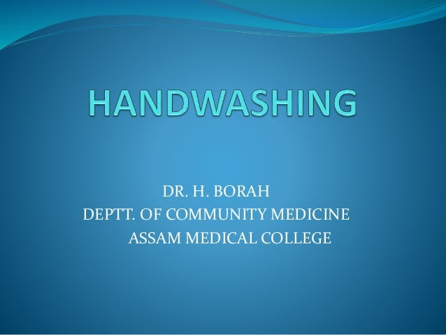 DR. H. BORAH DEPTT. OF COMMUNITY MEDICINE ASSAM MEDICAL COLLEGE