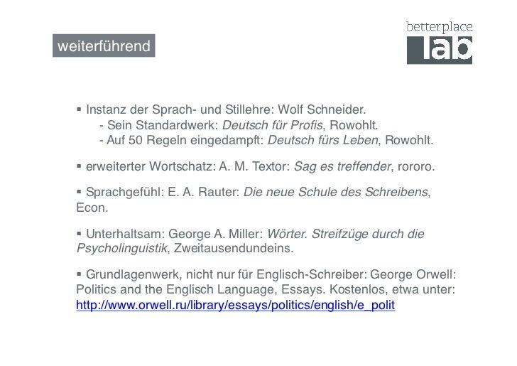weiterführend!   Instanz der Sprach- und Stillehre: Wolf Schneider.        !- Sein Standardwerk: Deutsch für Profis, Row...