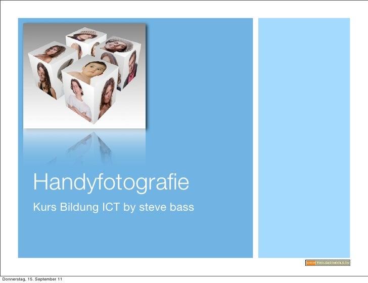 Handyfotografie              Kurs Bildung ICT by steve bassDonnerstag, 15. September 11