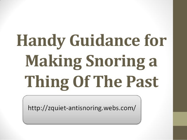 Handy Guidance for Making Snoring a Thing Of The Past
