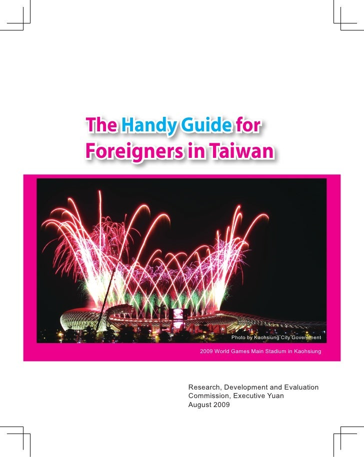 The Handy Guide for Foreigners in Taiwan                             Photo by Kaohsiung City Government                200...