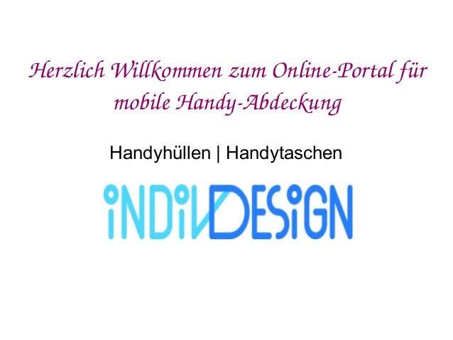 Herzlich Willkommen zum OnlinePortal  für  mobile HandyAbdeckung  Handyhüllen | Handytaschen