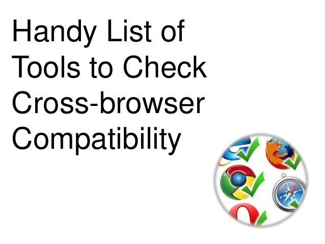 Handy List of Tools to Check Cross-browser Compatibility