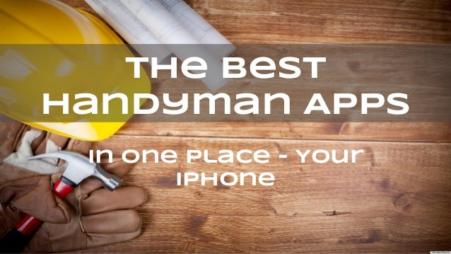 in One Place - Your iPhone The Best Handyman Apps