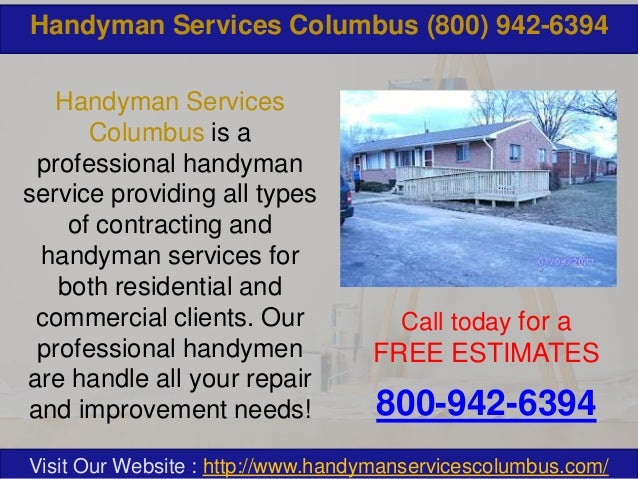 Handyman Services Columbus (800) 942-6394 Handyman Services Columbus is a professional handyman service providing all type...