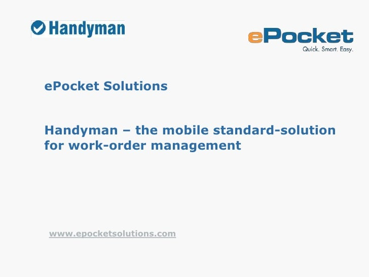 ePocket Solutions   Handyman – the mobile standard-solution for work-order management     www.epocketsolutions.com