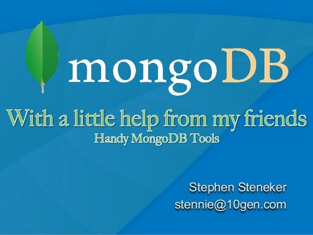 Stephen Steneker stennie@10gen.com 1