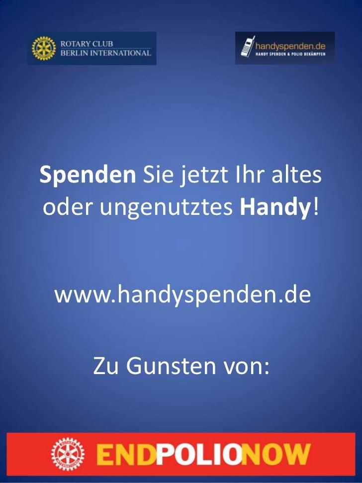 Spenden Sie jetzt Ihr altes oder ungenutztes Handy!<br />www.handyspenden.de<br />Zu Gunsten von:<br />