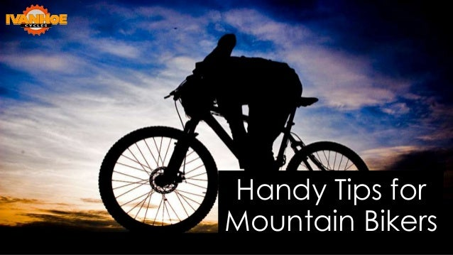 Handy Tips for Mountain Bikers