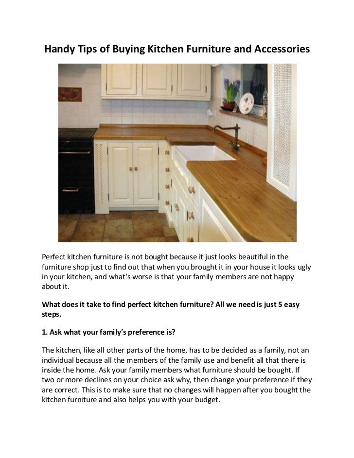 Handy Tips of Buying Kitchen Furniture and Accessories<br />Perfect kitchen furniture is not bought because it just looks ...