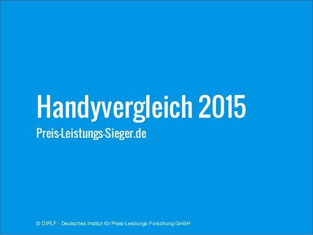 Preis-Leistungs-Sieger.de Handyvergleich 2015 © DIPLF - Deutsches Institut für Preis-Leistungs-Forschung GmbH